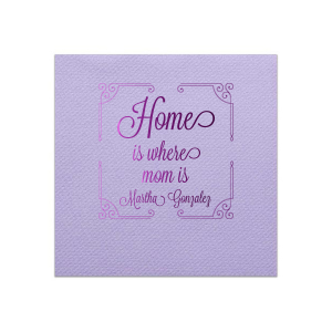 Home Is Where Mom Is Napkin