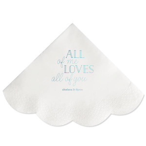 All Of Me Loves All Of You Napkin