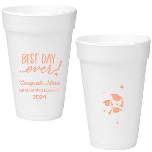 Best Day Ever Grad Foam Cup