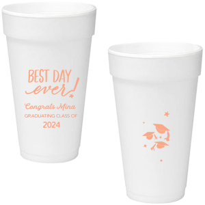 Best Day Ever Grad Foam Cup