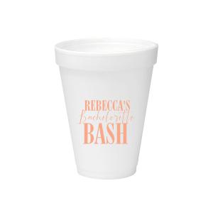 Bachelorette Bash Foam Cup