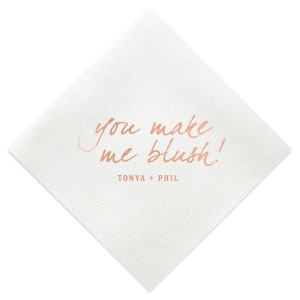 You Make Me Blush Napkin