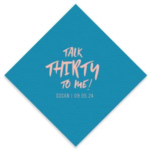 Talk Thirty To Me Napkin