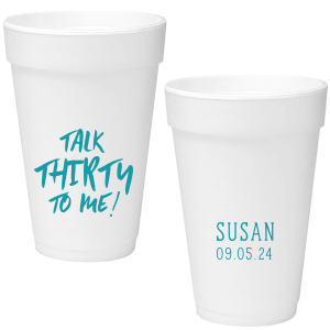 Talk Thirty To Me Foam Cup