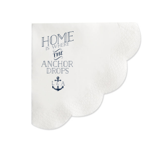 Home Is Where The Anchor Drops Napkin
