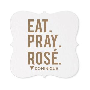 Eat. Pray. Rosé. Coaster