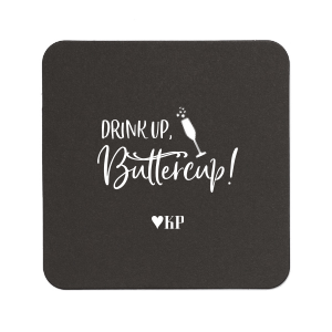 Drink Up Buttercup Coaster