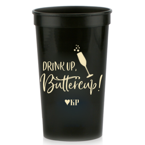 Drink Up Buttercup Stadium Cup