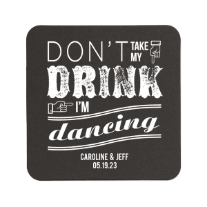 Don't Take My Drink Coaster