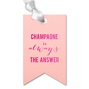 Champagne Is the Answer Tag