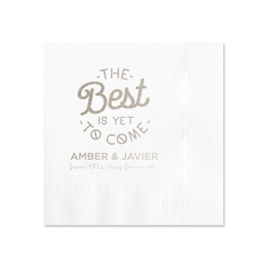 The Best is Yet to Come Napkin