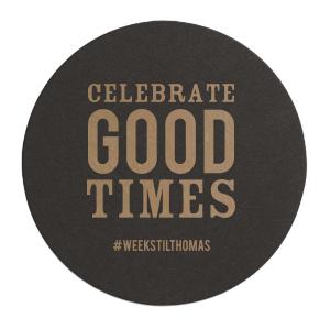 Celebrate Good Times Coaster