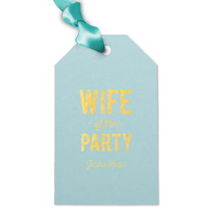Wife of the Party Tag