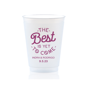 The Best Is Yet To Come Frost Flex Cup