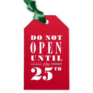 Do Not Open Until The 25th Tag